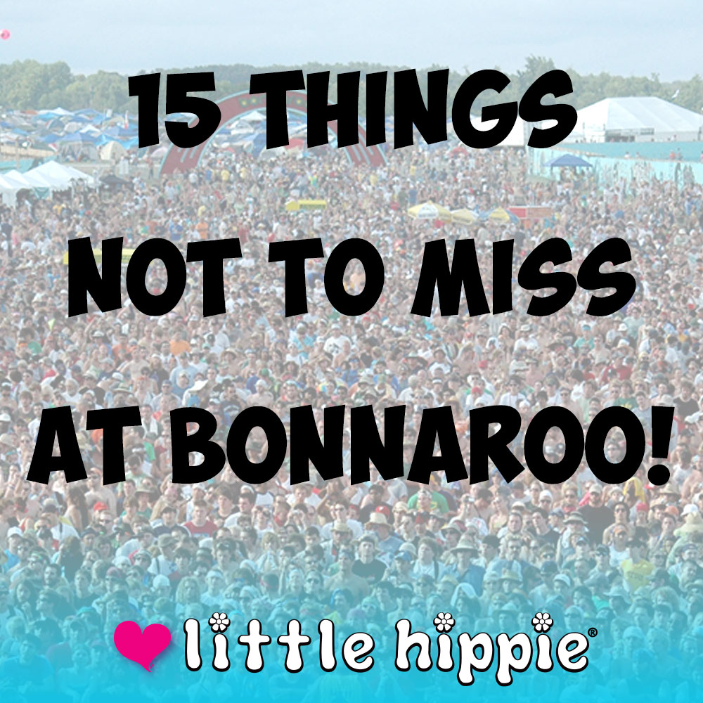 Little Hippie's 15 things not to miss at Bonnaroo