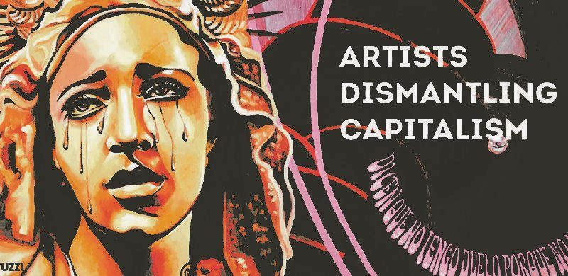 Artists Dismantling Capitalism